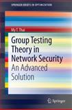 Group Testing Theory in Network Security : An Advanced Solution, Thai, My T., 1461401275