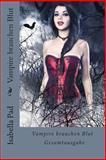 Vampire Brauchen Blut, Isabella Pad, 1495471276