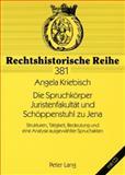 Die Spruchkörper Juristenfakultät und Schöppenstuhl zu Jena : Strukturen, Tätigkeit, Bedeutung und eine Analyse ausgewählter Spruchakten, Kriebisch, Angela, 3631581270