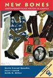 New Bones : Contemporary Black Writers in America, Quashie, Kevin and Lausch, Joyce, 0130141275