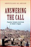Answering the Call : Popular Islamic Activism in Sadat's Egypt, Al-Arian, Abdullah, 0199931275