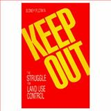 Keep Out : The Struggle for Land Use Control, Plotkin, Sidney, 0520061276