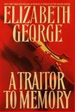 A Traitor to Memory, Elizabeth George, 0553801279