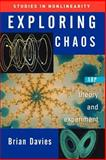 Exploring Chaos : Theory and Experiment, Davies, Brian, 0813341272
