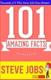 Steve Jobs - 101 Amazing Facts You Didn't Know, G. Whiz, 1499591276