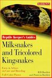 Milksnakes and Tricolored Kingsnakes, Richard D. Bartlett and Patricia P. Bartlett, 0764111280