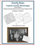 Family Maps of Copiah County, Mississippi, Deluxe Edition : With Homesteads, Roads, Waterways, Towns, Cemeteries, Railroads, and More, Boyd, Gregory A., 142031128X