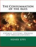 The Consummation of the Ages, Henry Epps, 1477461280