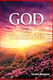 God Is a Homeopath, Gerard Bocquee, 1479751286