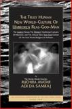The Truly Human New World-Culture of Unbroken Real-God-Man, Ruchira Avatar Adi Da Samraj, 1570971285
