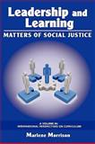 Leadership and Learning Matters of Social Justice, Morrison, Marlene, 1607521288