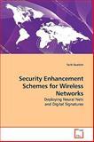 Security Enhancement Schemes for Wireless Networks, Tarik Guelzim, 3639171284