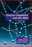 Corpus Linguistics and the Web, Marianne Hundt, Nadja Nesselhauf, Carolin Biewer (Eds.), 9042021284