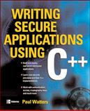 Writing Secure Applications Using C++, Watters, Paul, 0072231289