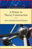 Primer in Theory Construction, Reynolds, Paul Davidson, 0205501281