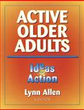 Active Older Adults : Ideas for Action, Allen, Lynn, 073600128X