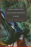 Charles Sanders Peirce and a Religious Metaphysics of Nature, Niemoczynski, Leon, 0739141287