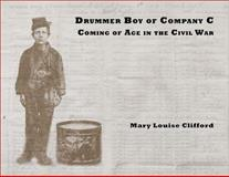 Drummer Boy of Company C, Mary Louise Clifford, 096364128X
