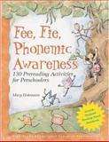 Fee, Fie, Phonemic Awareness : 130 Prereading Activities for Preschoolers, Hohmann, Mary, 1573791288