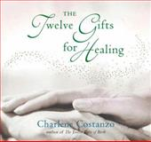 The Twelve Gifts for Healing, Charlene A. Costanzo, 006621128X