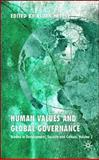 Human Values and Global Governance Vol. 2 : Studies in Development, Security and Culture, Hettne, Bjirn, 0230551289