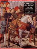 Cosimo de` Medici and the Florentine Renaissance : The Patron's Oeuvre, Kent, Dale, 0300081286