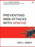 Preventing Web Attacks with Apache, Barnett, Ryan C., 0321321286