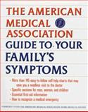 AMA Guide to Your Family's Symptoms, American Medical Association Staff and Carolyn B. Mitchell, 0679741283