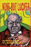 None but Lucifer, Horace L. Gold and L. Sprague de Camp, 089556128X