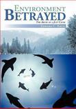 Environment Betrayed, Edward C. Krug, 1475911289