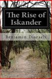 The Rise of Iskander, Benjamin Disraeli, 1499151284