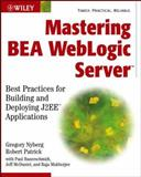 Mastering BEA WebLogic Server, Gregory Nyberg and Robert Patrick, 047128128X