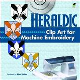 Heraldic Clip Art for Machine Embroidery, Alan Weller, 0486991288