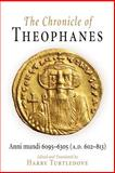 The Chronicle of Theophanes : Anni Mundi 6095-6305 (A. D. 602-813), , 0812211286