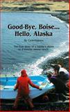 Good-Bye, Boise... Hello, Alaska, Holmes, Cora, 089821128X