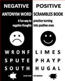 Negative/Positive Antonym Word Scrambles Book, Carolyn Kivett and Chris McMullen, 1467911283