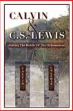 Calvin and C. S. Lewis: Solving the Riddle of the Reformation, Jordan Ferrier, 1479101281