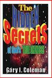 The Hidden Secrets of God's True Oneness!, Gary Coleman, 1493651285