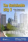 The Sustainable City V : Urban Regeneration and Sustainability, A. Gospodini, C. A. Brebbia, E. Tiezzi, 1845641280