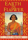 Earth in Flower : The Divine Mystery of the Cambodian Dance Drama, Paul Cravath, 1934431281