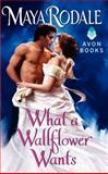 What a Wallflower Wants, Maya Rodale, 0062231286