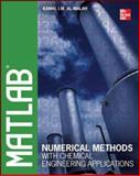 MATLAB Numerical Methods with Chemical Engineering Applications, Al-Malah, Kamal, 0071831282