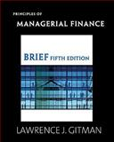 Principles of Managerial Finance, Gitman, Lawrence J., 0138011281