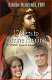 12 Steps to Divine Healing, Eddie Russell, 1497531284