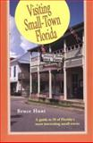 Visiting Small-Town Florida, Bruce Hunt, 1561641286