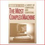 The Most Complex Machine : A Survey of Computers and Computing, Eck, David J., 1568811284