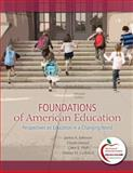 Foundations of American Education : Perspectives on Education in a Changing World (with MyEducationLab), Johnson, James A. and Musial, Diann L., 0131381288