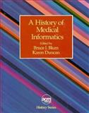 History of Medical Informatics, Blum, Bruce I. and Duncan, Karen, 0201501287
