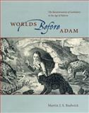 Worlds Before Adam : The Reconstruction of Geohistory in the Age of Reform, Rudwick, Martin J. S., 0226731286