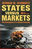 States Versus Markets : The Emergence of a Global Economy, Schwartz, Herman M., 0230521282